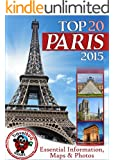 Paris Travel Guide 2015: Essential Tourist Information, Maps & Photos (NEW EDITION) (English Edition)