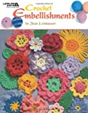 Crochet Embellishments (Leisure Arts #4419) (160140669X) by Rita Weiss Creative Part