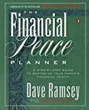 img - for The Financial Peace Planner: A Step-by-Step Guide to Restoring Your Family's Financial Health book / textbook / text book