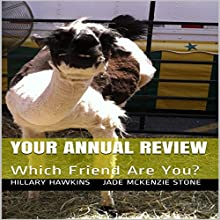 Your Annual Review: Which Friend Are You? (       UNABRIDGED) by Hillary Hawkins, Jade Mckenzie Stone Narrated by Hillary Hawkins