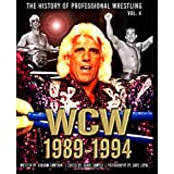 The History of Professional Wrestling: World Championship Wrestling 1989-1994 (Volume 4)