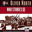War Stories III: The Heroes Who Defeated Hitler (       UNABRIDGED) by Oliver L. North Narrated by Steven Roy Grimsley