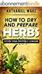 Herbs:How To Dry And Prepare Your Her...