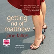 Getting Rid of Matthew | [Jane Fallon]