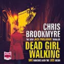 Dead Girl Walking (       UNABRIDGED) by Chris Brookmyre Narrated by Angus King, Kate Bracken