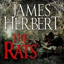 The Rats: The Rats Series, Book 1 (       UNABRIDGED) by James Herbert Narrated by David Rintoul