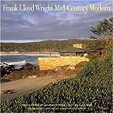 Frank Lloyd Wright Mid-Century Modern ~ Alan Hess