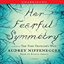 Her Fearful Symmetry: A Novel (       UNABRIDGED) by Audrey Niffenegger Narrated by Bianca Amato