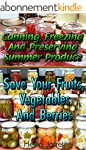 Canning, Freezing And Preserving Summ...