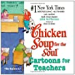 Chicken Soup for the Soul: Cartoons for Teachers