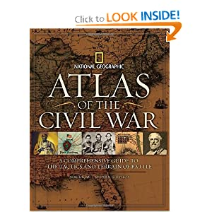 Atlas of the Civil War: A Complete Guide to the Tactics and Terrain of Battle by Stephen Hyslop, Neil Kagan and Harris Andrews