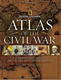 img - for Atlas of the Civil War: A Complete Guide to the Tactics and Terrain of Battle book / textbook / text book