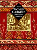 Woven Cargoes: Indian Textiles in the East (0500018634) by Guy, John