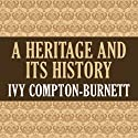 A Heritage and Its History Audiobook by Ivy Compton-Burnett Narrated by Gregory Nassif St. John
