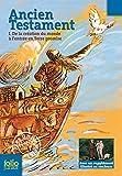 Ancien Testament (Tome 1-De la création du monde à l'entrée en Terre promise)