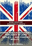 Hymns and sacred poems: Published by John Wesley,     and Charles Wesley,