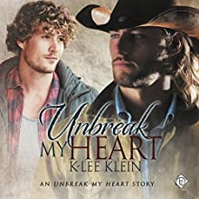 Unbreak My Heart Audiobook by K-lee Klein Narrated by Nick J. Russo