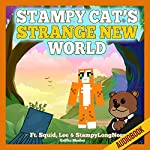 Stampy Cat's Strange New World: Ft. Squid, Lee & StampyLongNose | Griffin Mosley