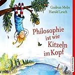 Philosophie ist wie Kitzeln im Kopf | Gudrun Mebs,Harald Lesch