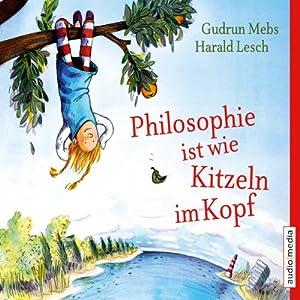 Philosophie ist wie Kitzeln im Kopf Hörbuch