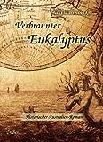 Verbrannter Eukalyptus - Historischer Australien-Roman