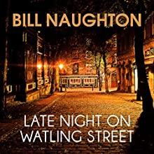 Late Night on Watling Street (       UNABRIDGED) by Bill Naughton Narrated by Nigel Anthony