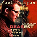 Mummy Dearest: The XOXO Files, Book 1 Audiobook by Josh Lanyon Narrated by Sean Crisden