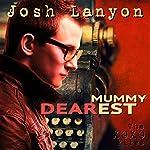 Mummy Dearest: The XOXO Files, Book 1 | Josh Lanyon