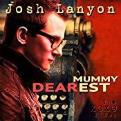 Mummy Dearest: The XOXO Files, Book 1 | Josh Lanyon