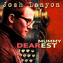Mummy Dearest: The XOXO Files, Book 1 (       UNABRIDGED) by Josh Lanyon Narrated by Sean Crisden