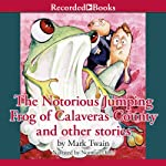 The Notorious Jumping Frog of Calaveras County and Other Stories | Mark Twain