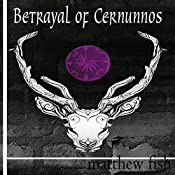 Betrayal of Cernunnos: Children of the Pomme, Book 3 | Matthew Fish