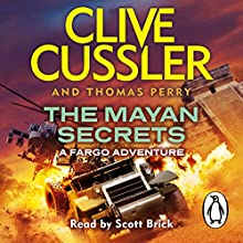 The Mayan Secrets: Fargo Adventures #5 (       UNABRIDGED) by Clive Cussler, Thomas Perry Narrated by Scott Brick