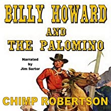 Billy Howard and the Palomino Audiobook by Chimp Robertson Narrated by Jim R Sartor