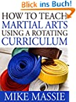 How To Teach Martial Arts Using A Rot...