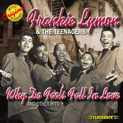 Frankie Lymon & The Teenagers - Why Do Fools Fall In Love and Other Hits - Zortam Music