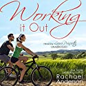 Working It Out (       UNABRIDGED) by Rachael Anderson Narrated by Laura Princiotta