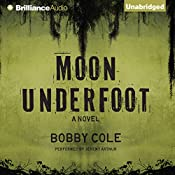 Moon Underfoot: A Jake Crosby Thriller | Bobby Cole