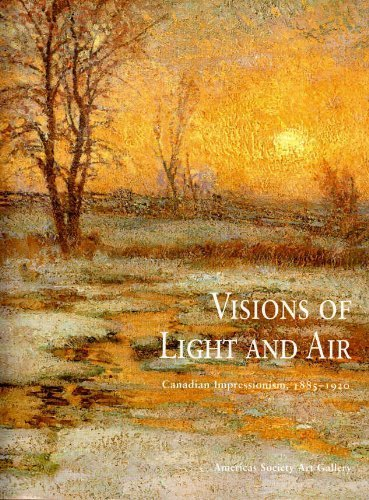 Visions of Light and Air: Canadian Impressionism, 1885-1920