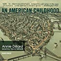An American Childhood (       UNABRIDGED) by Annie Dillard Narrated by Tavia Gilbert
