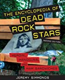 img - for The Encyclopedia of Dead Rock Stars: Heroin, Handguns, and Ham Sandwiches book / textbook / text book