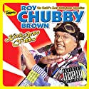 Kick-Arse Chubbs  by Roy Chubby Brown Narrated by Roy Chubby Brown