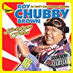 Kick-Arse Chubbs | Roy Chubby Brown