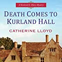 Death Comes to Kurland Hall (       UNABRIDGED) by Catherine Lloyd Narrated by Susannah Tyrrell