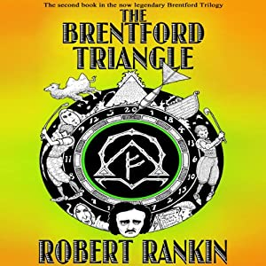 The Brentford Triangle: Brentford Trilogy, Book 2 | [Robert Rankin]