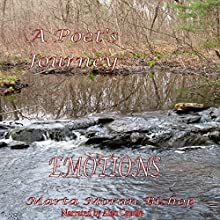 A Poet's Journey: Emotions (       UNABRIDGED) by Marta Moran Bishop Narrated by Alan Caudle