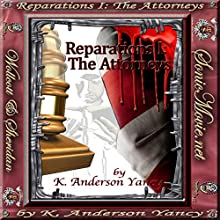 Reparations I: The Attorneys (       UNABRIDGED) by K. Anderson Yancy Narrated by full cast