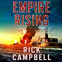 Empire Rising Audiobook by Rick Campbell Narrated by Fred Berman