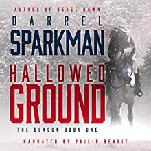 Hallowed Ground: The Deacon, Book 1 Audiobook by Darrel Sparkman Narrated by Philip Benoit