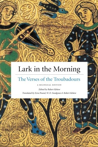 Lark in the Morning: The Verses of the Troubadours, a...